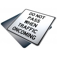 Do Not Pass When Traffic Oncoming