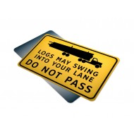 Logs May Swing Into Your Lane Do Not Pass
