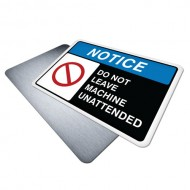 Do Not Leave Machine Unattended