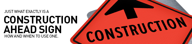 What is a Construction Ahead Sign?